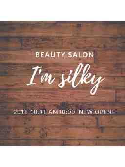 I'm silky.